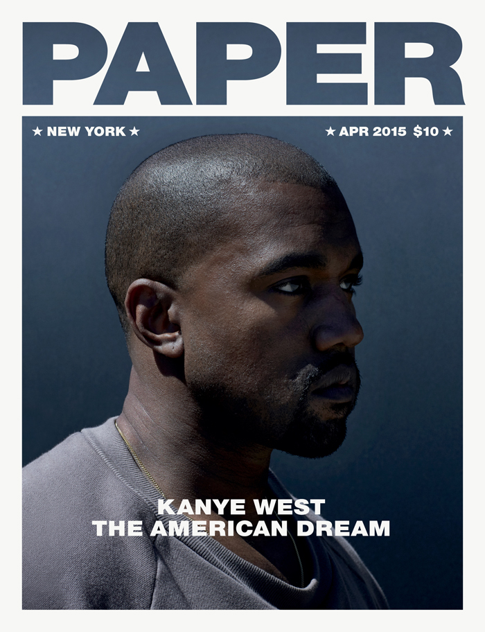 Kanye West covers the April 2015 issue of Paper magazine
